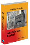 Beylikler ve Eserleri & Anadolu'nun Beyleri