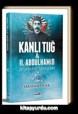 Kanlı Tuğ & II. Abdulhamid İstihbarat Savaşları