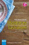 Uluslararası Gastronomi (Temel Özellikler - Örnek Menüler ve Reşeteler)