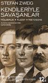 Kendileriyle Savaşanlar Hölderlin - Kleist - Nietzsche (Ciltsiz)