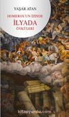 Homeros'un İzinde-İlyada Öyküleri