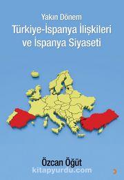Yakın Dönem Türkiye & İspanya İlişkileri ve İspanya Siyaseti