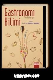 Tüm Yönleriyle Gastronomi Bilimi