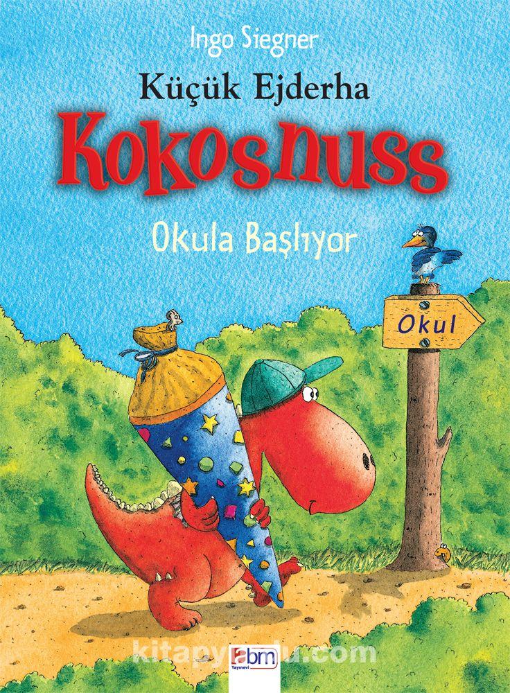 Küçük Ejderha Kokosnuss - Okula Başlıyor - Ingo Siegner pdf epub