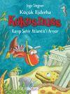 Küçük Ejderha Kokosnuss - Kayıp Şehir Atlantis'i Arıyor (Ciltli)