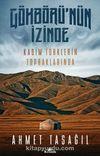 Gökbörü'nün İzinde & Kadim Türklerin Topraklarında