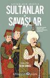 Seyyahların Gözüyle Sultanlar ve Savaşlar