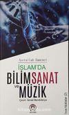 İslamada Bilim Sanat ve Müzik