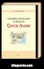 Yahudilik, Hristiyanlık  ve İslam'da Çocuk Algısı