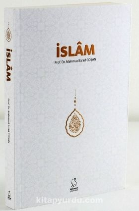 İslam - Prof. Dr. Mahmud Esad Coşan pdf epub