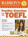 Barron's Practice Exercises for the TOEFL with MP3 CD, 8th Edition