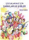 Çocuklarımız İçin Şarkılar ve Şiirler