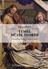 Temel Müzik Teorisi / Çok Sesli Batı Müziğinde Yazım ve Analiz 1. Cilt
