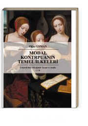 Modal Kontrpuanın Temel İlkeleri / Çok Sesli Batı Müziğinde Yazım ve Analiz 3. Cilt