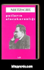 Putların Alacakaranlığı/Nietzsche