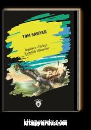 Tom Sawyer (İngilizce - Türkçe Karşılıklı Hikayeler)