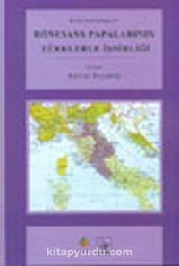 Rönesans Papalarının Türklerle İşbirliği - Hans Pfeffermann pdf epub