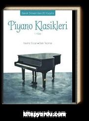 Barok Dönem'den 20. Yüzyıl'a Piyano Klasikleri 1. Kitap