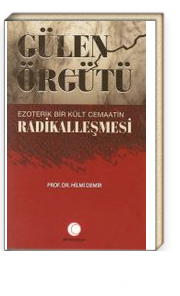 Gülen Örgütü & Ezoterik  Bir Kült Cemaatin  Radikalleşmesi