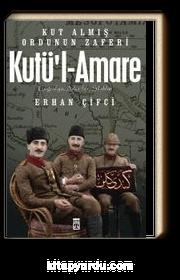 Kutü'l-Amare & Kut Almış Ordunun Zaferi