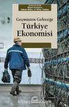 Geçmişten Geleceğe Türkiye Ekonomisi