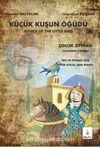 Küçük Kuşun Öğüdü & Çocuk Operası