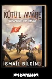 Kutü'l amare & Osmanlı'nın Son Tokadı
