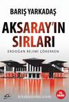 Aksaray'ın Sırları & Erdoğan Rejimi Çökerken