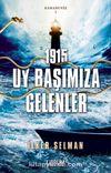 Uy Başımıza Gelenler 1915 & Karadeniz 1
