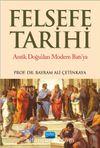 Felsefe Tarihi & Antik Doğu'dan Modern Batı'ya