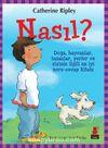Nasıl? / Doğa, Hayvanlar, İnsanlar, Yerler ve Sizinle İlgili  En İyi Soru-Cevap Kitabı