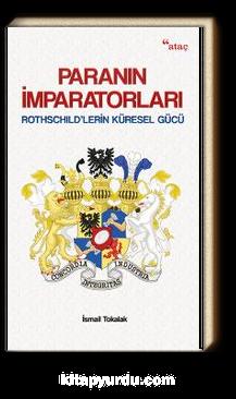 Paranın İmparatorları & Rothschild'lerin Küresel Gücü