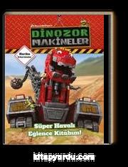 Dinazor Makineler / Süper Havalı Eğlence Kitabım