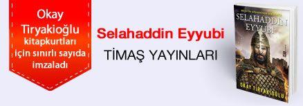 Selahaddin Eyyubi. Okay Tiryakioğlu, Kitapkurtları için Sınırlı Sayıda İmzaladı.