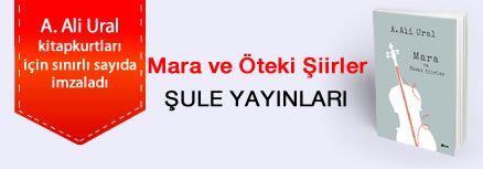 Mara ve Öteki Şiirler. A. Ali Ural, Kitapkurtları için Sınırlı Sayıda İmzaladı.