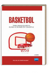 Basketbol & Farklı Bakış Açılarıyla Bilinen ve Bilinmeyen Yönleriyle