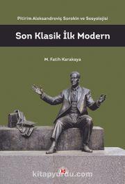 Son Klasik İlk Modern & Pitirim Aleksandroviç Sorokin ve Sosyolojisi
