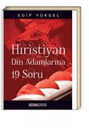 Hristiyan Din Adamlarına 19 Soru / 19 Questions For Christian Clergy