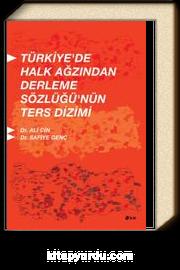 Türkiye'de Halk Ağzından Derleme Sözlüğünün Ters Dizimi