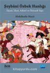 Şeybani Özbek Hanlığı & Siyasi, İdari, Askeri ve İktisadi Yapı