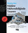 Shigley'den Makine Mühendisliğinde Tasarım 8. Metrik Basımdan Çeviri (Ekonomik Baskı)