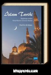 İslam Tarihi & Başlangıcından Emevîlerin Sonuna Kadar