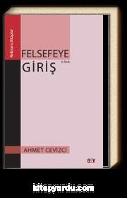 Felsefeye Giriş / Ahmet Cevizci
