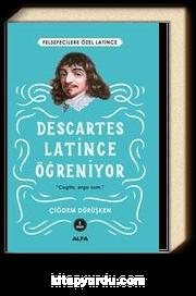 Descartes Latince Öğreniyor & Felsefecilere Özel Latince