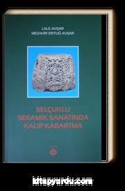 Selçuklu Seramik Sanatında Kalıp Kabartma