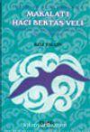 Yorum ve Açıklamalarla Makalat-ı Hacı Bektaş Veli Hacı Bektaş Veli Hazretlerinin Düşünceleri, Öğüt ve Öğretileri