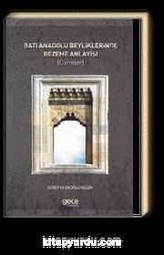 Batı Anadolu Beyliklerinde Bezeme Anlayışı(Camiler)