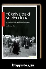 Türkiye'deki Suriyeliler & İç İçe Geçişler ve Karşılaşmalar