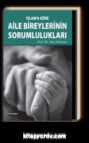 İslam'a Göre Aile Bireylerinin Sorumlulukları
