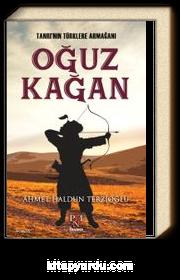 Tanrı'nın Türklere Armağanı Oğuz Kağan